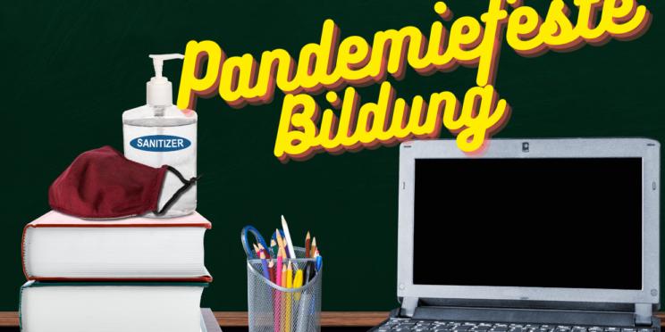 Pandemiefeste Bildung Bildungs- und Betreuungsangebote aufrechterhalten, dabei Kontakte minimieren und die Ausbreitung des Virus durch reduzierte Mobilität eindämmen